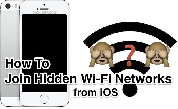 Únase a redes Wi-Fi ocultas en su iPhone y iPad